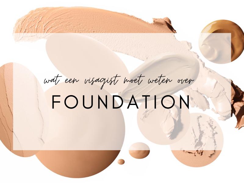 Wat een Visagist moet weten over Foundation