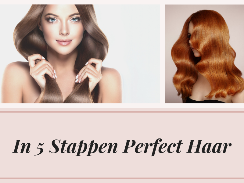 In 5 Stappen Perfect Haar
