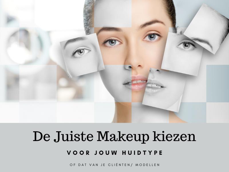De Juiste Makeup kiezen voor jouw Huidtype